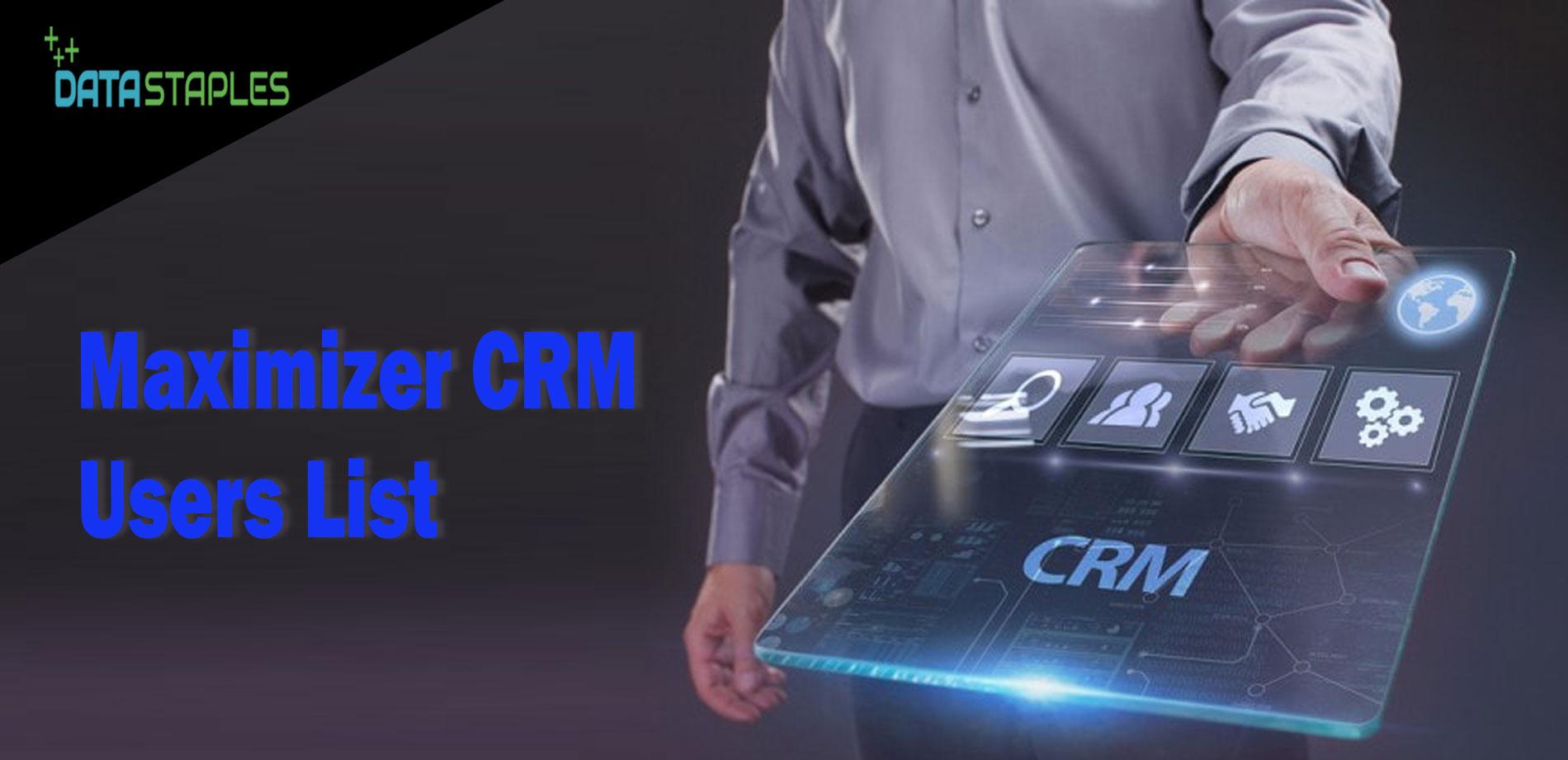 Maximizer CRM Users Mailing List | DataStaples