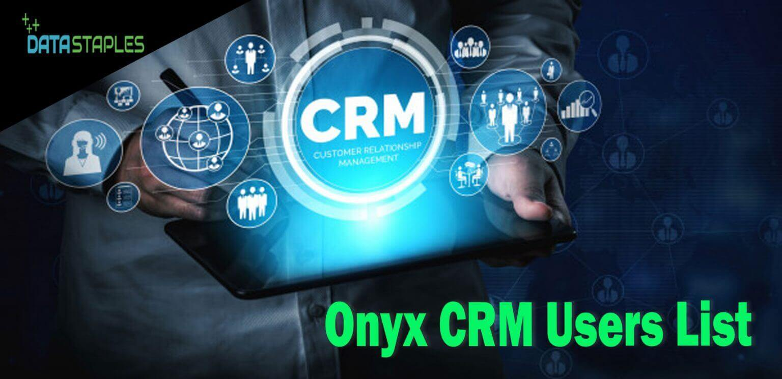 Onyx CRM Users List | DataStaples