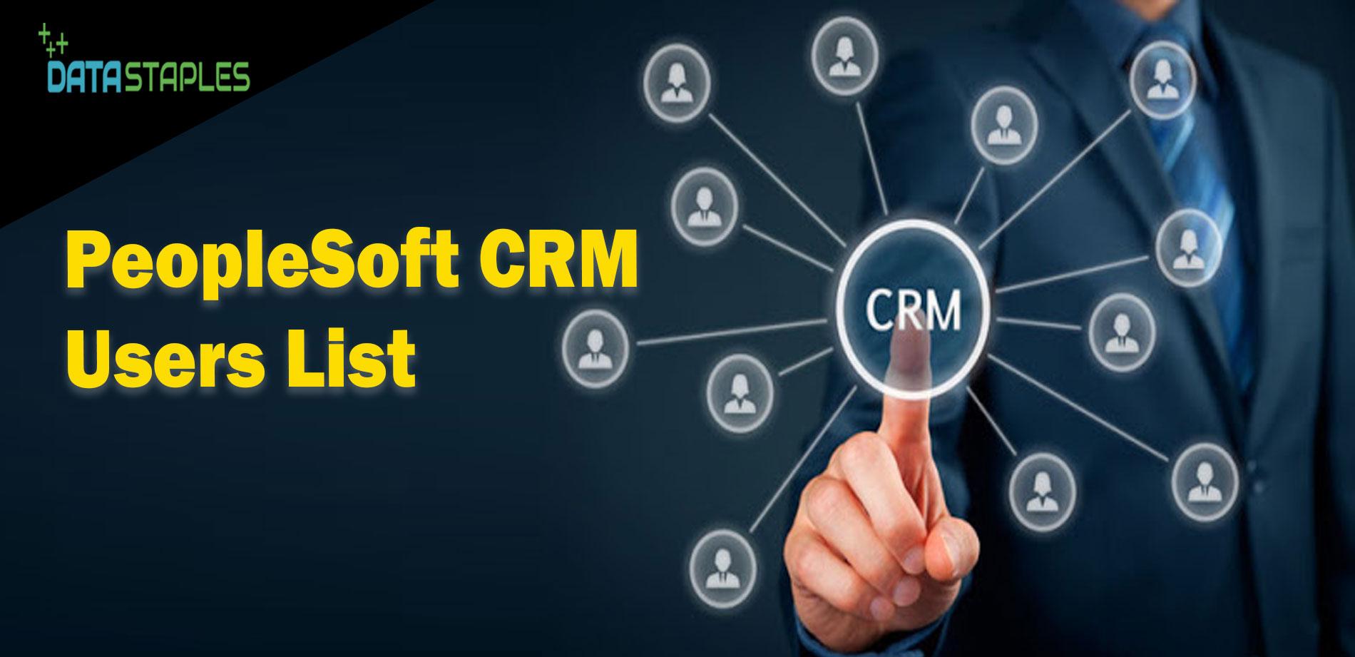 PeopleSoft CRM Users Mailing List | DataStaples