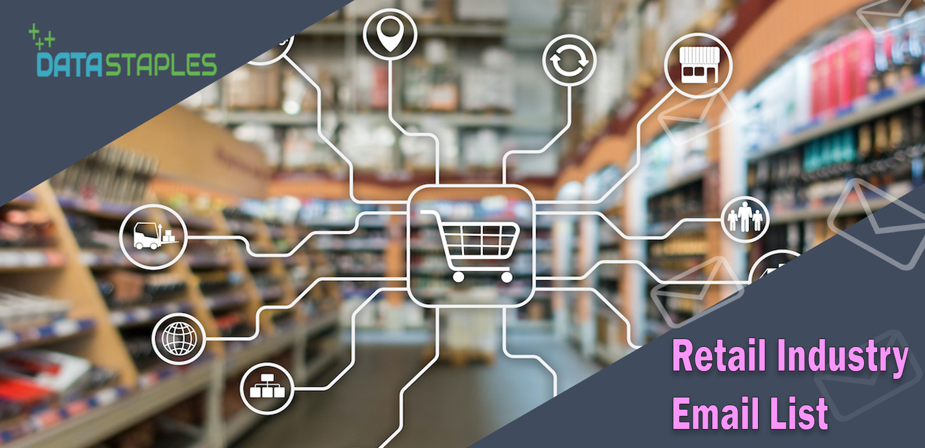 Retail Industry Email List   DataStaples