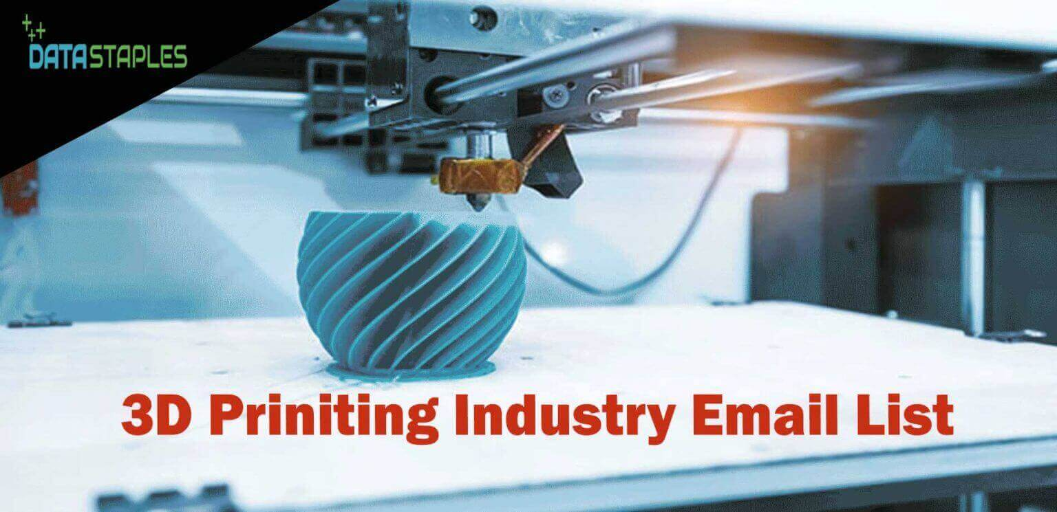 3D Printing Industry Email List | DataStaples
