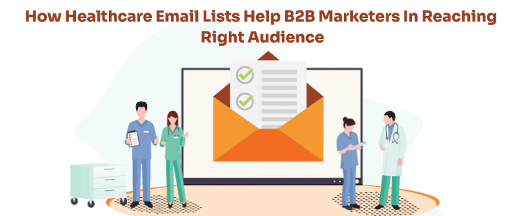 How Healthcare Email Lists Help B2B Marketers in Reaching Right Audience | Datastaple