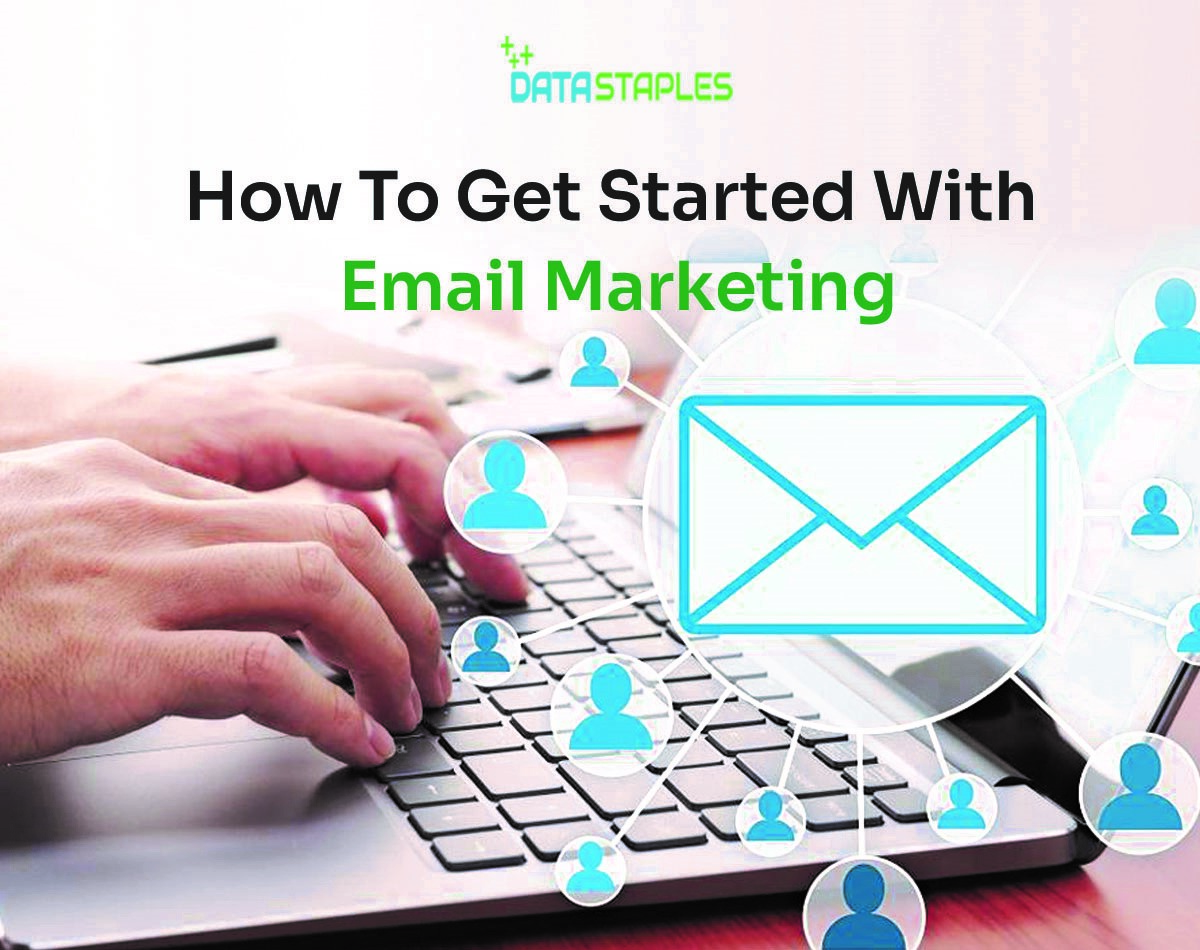 How To Get Started With Email Marketing | DataStaples
