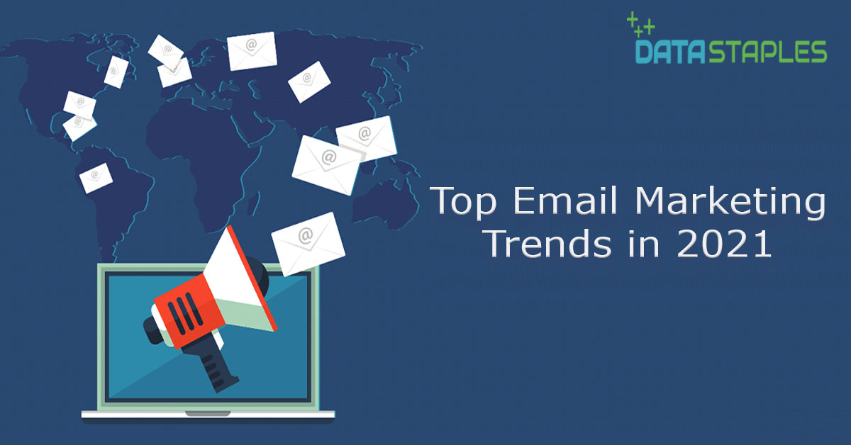 Top Email Marketing Trends In 2021 | DataStaples