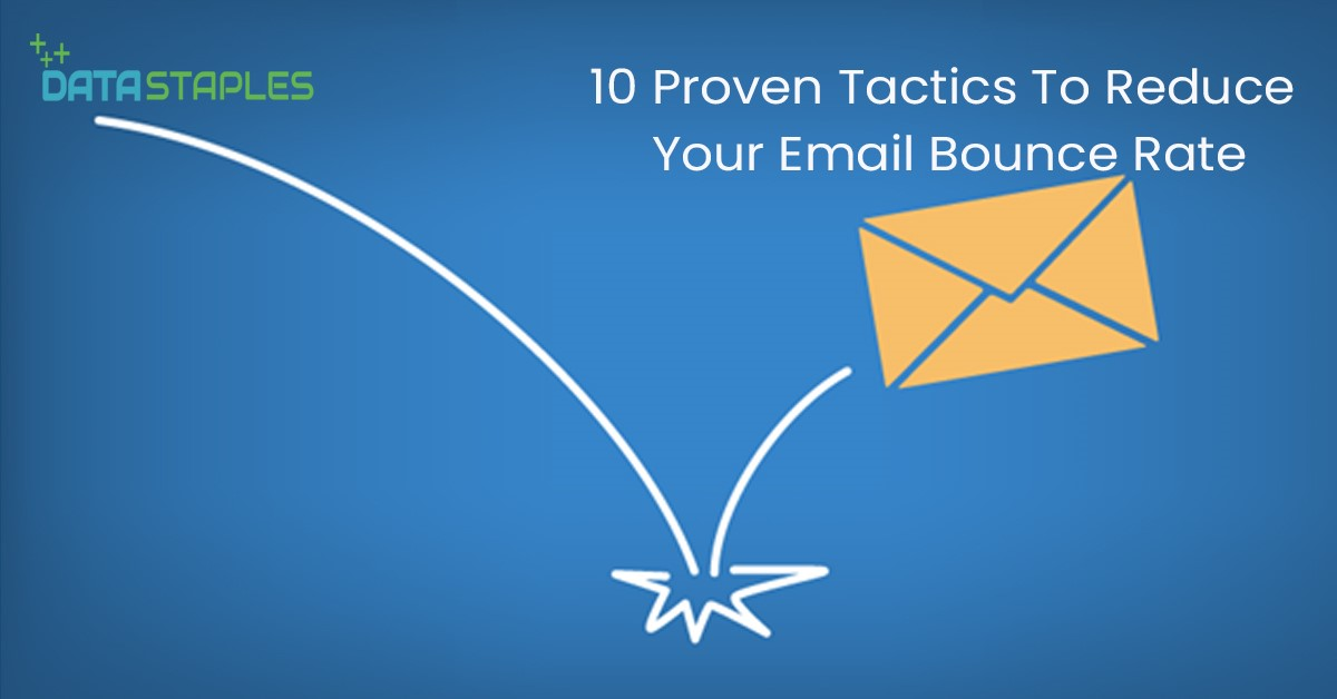 10 Proven Tactics To Reduce Your Email Bounce Rate | DataStaples