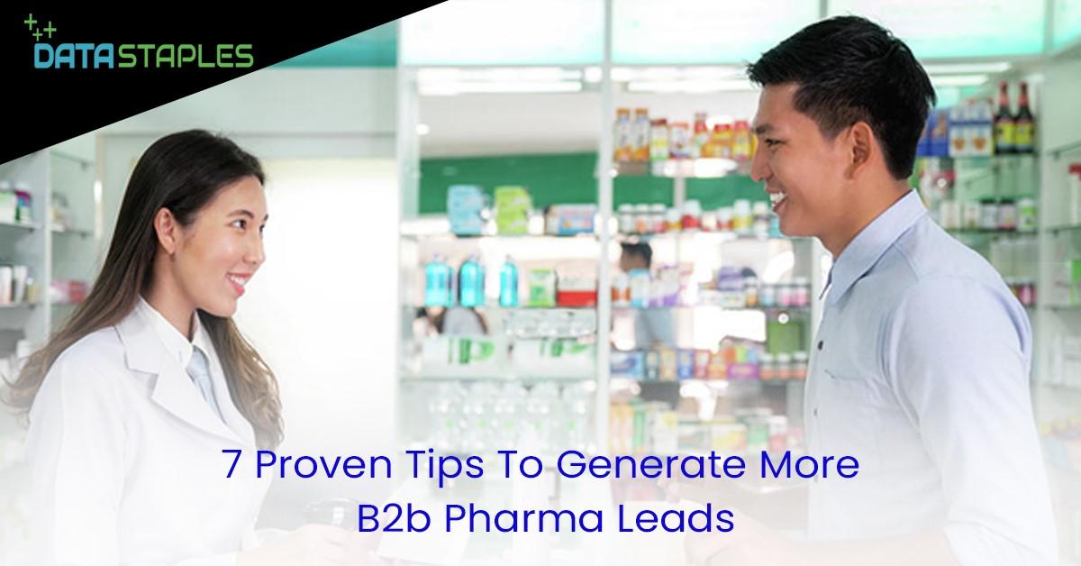 7 Proven Tips To Generate more B2B Pharma Leads | DataStaples
