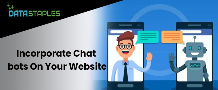 Incorporate Chatbots On Your Website | DataStaples