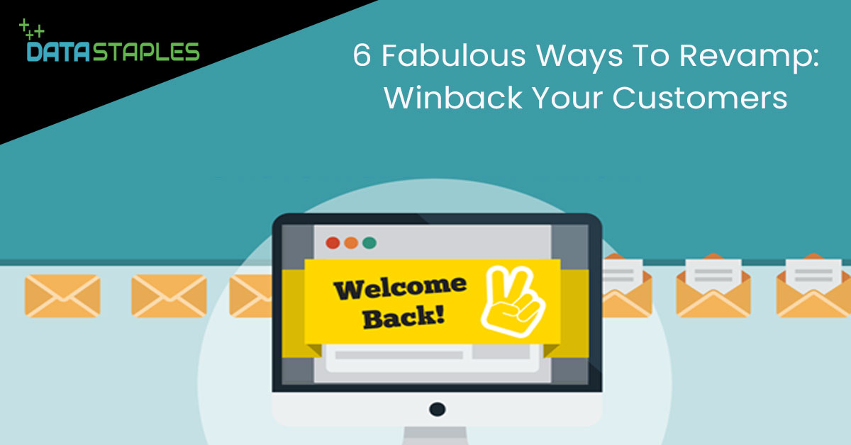 6 Fabulous Ways To Revamp Data and Winback Your Customers | DataStaples