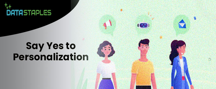 Say Yes To Personalization | DataStaples